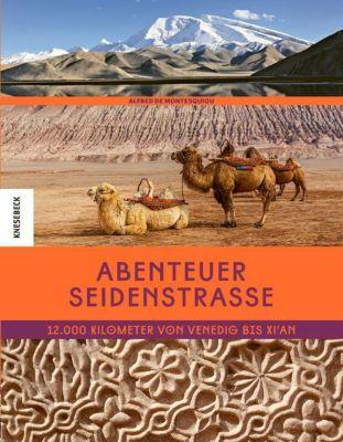 Abenteuer Seidenstraße - Alfred de Montesquiou |