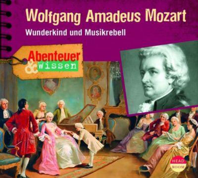 Abenteuer & Wissen: Wolfgang Amadeus Mozart, 1 Audio-CD, Ute Welteroth