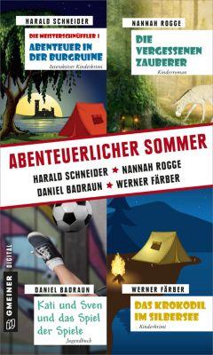 Abenteuerlicher Sommer, Werner Färber, Daniel Badraun, Harald Schneider, Nannah Rogge