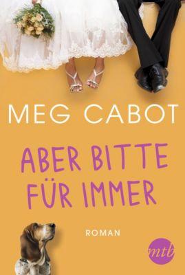 Aber bitte für immer, Meg Cabot
