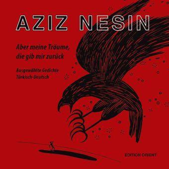 Aber meine Träume, die gib mir zurück - Aziz Nesin |