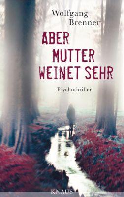 Aber Mutter weinet sehr, Wolfgang Brenner