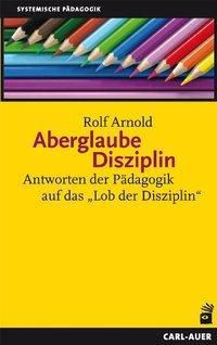 Aberglaube Disziplin, Rolf Arnold