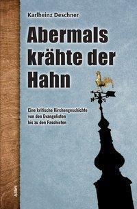 Abermals krähte der Hahn, Karlheinz Deschner