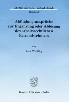 Abfindungsansprüche zur Ergänzung oder Ablösung des arbeitsrechtlichen Bestandsschutzes., René Weißflog