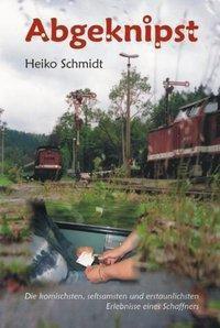 Abgeknipst, Heiko Schmidt