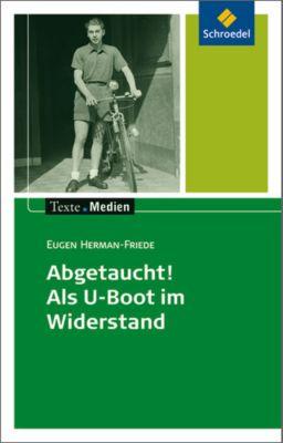 Abgetaucht! Als U-Boot im Widerstand, Textausgabe mit Materialien, Eugen Herman-Friede