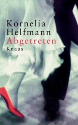 Abgetreten, Kornelia Helfmann
