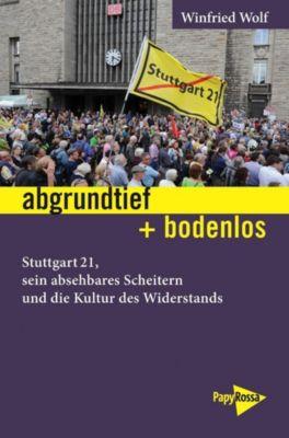 abgrundtief + bodenlos - Winfried Wolf  