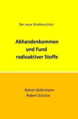 Abhandenkommen und Fund radioaktiver Stoffe