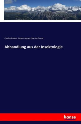 Abhandlung aus der Insektologie, Charles Bonnet, Johann August Ephraim Goeze