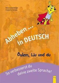 Abheben in Deutsch - Özlem, Liu und du, Anna Lasselsberger, Friederike Hellwig