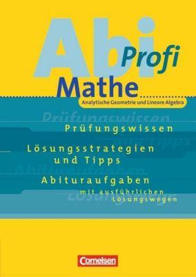 Abi-Profi Mathe: Analytische Geometrie und Lineare Algebra, Wolfgang Tews, Hans-Peter Trautmann