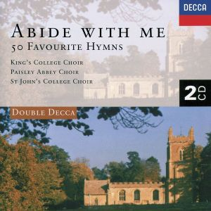 Abide With Me - 50 Favourite Hymns, Cambridge King's College Choir