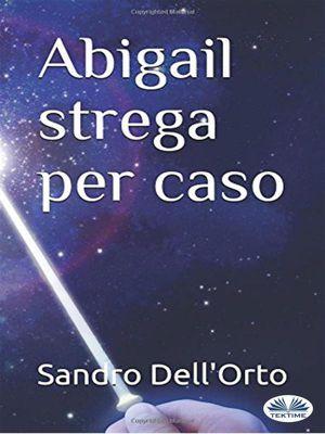 Abigail Strega Per Caso, Sandro Dell'Orto