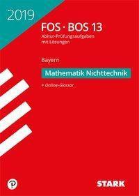 Abitur 2019 - FOS/BOS Bayern - Mathematik Nichttechnik 13. Klasse -  pdf epub