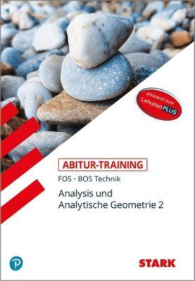 Abitur-Training Mathematik - FOS/BOS Bayern 12. Klasse Technik