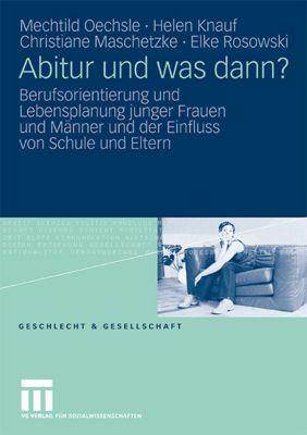 Abitur und was dann?, Mechtild Oechsle, Helen Knauf, Christiane Maschetzke, Elke Rosowski
