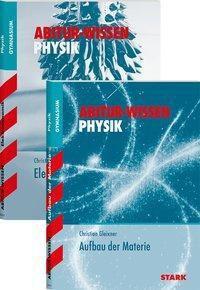 Abitur-Wissen Physik: Elektrodynamik + Aufbau der Materie