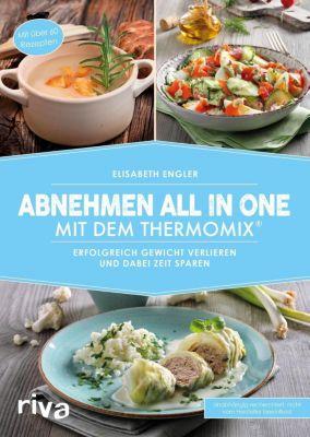 Abnehmen all in one mit dem Thermomix®, Elisabeth Engler