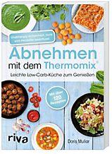 mix dich schlank ber 75 lowcarbrezepte fr den thermomix fr tm5 tm31