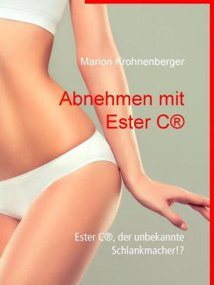 Abnehmen mit Ester C®, Marion Krohnenberger