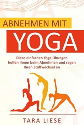 Abnehmen mit Yoga, Tara Liese