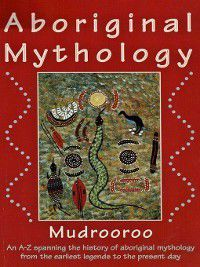 Aboriginal Mythology, Mudrooroo