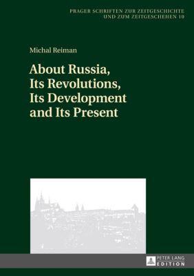 About Russia, Its Revolutions, Its Development and Its Present, Michal Reiman