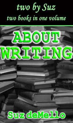 About Writing: Your Essential Writing Manual, Suz deMello