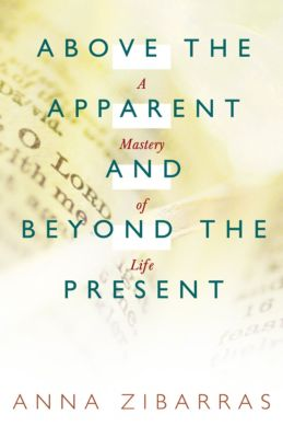 Above the Apparent  and  Beyond the Present, Anna Zibarras