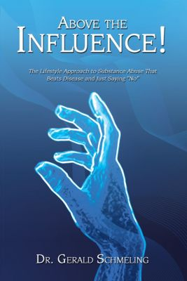 Above the Influence!, Dr. Gerald Schmeling