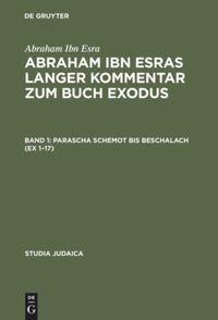 Abraham Ibn Esras langer Kommentar zum Buch Exodus, 2 Bde., Abraham Ibn Esra