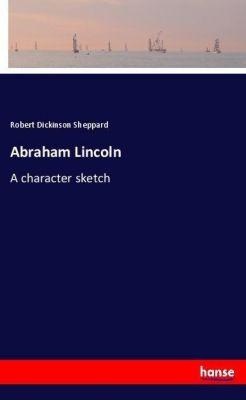 Abraham Lincoln, Robert Dickinson Sheppard