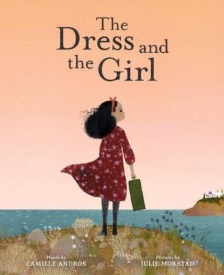 Abrams Books for Young Readers: The Dress and the Girl, Camille Andros