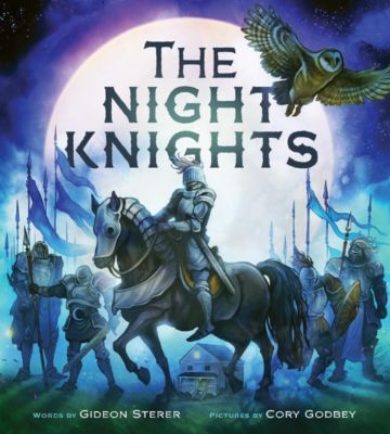 Abrams Books for Young Readers: The Night Knights, Gideon Sterer