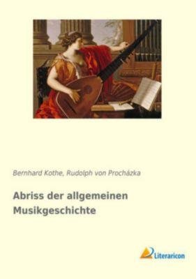 Abriss der allgemeinen Musikgeschichte - Bernhard Kothe pdf epub