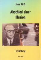 Abschied einer Illusion - Jana Jürß |