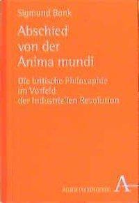 Abschied von der Anima mundi, Sigmund Bonk