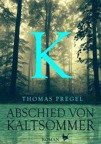 Abschied von Kaltsommer - Thomas Pregel pdf epub