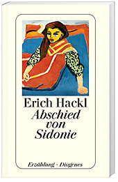 Abschied von Sidonie, Erich Hackl