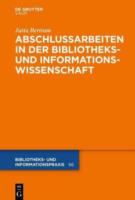 Abschlussarbeiten in der Bibliotheks- und Informationswissenschaft - Jutta Bertram |