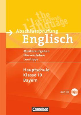 Abschlussprüfung Englisch - Hauptschule Klasse 10 Bayern, m. Audio-CD