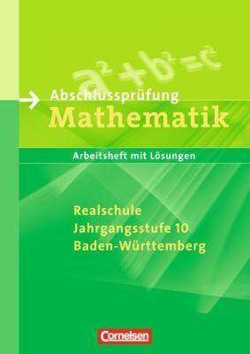 Abschlussprüfung Mathematik: Realschule, Jahrgangsstufe 10, Baden-Württemberg