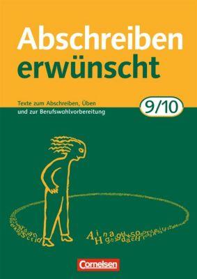 Abschreiben erwünscht, Neubearbeitung: 9./10. Schuljahr, August-Bernhard Jacobs