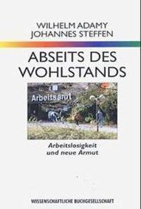 Abseits des Wohlstands, Wilhelm Adamy, Johannes Steffen