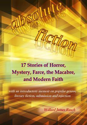 Absolute Fiction, Willard James Rusch