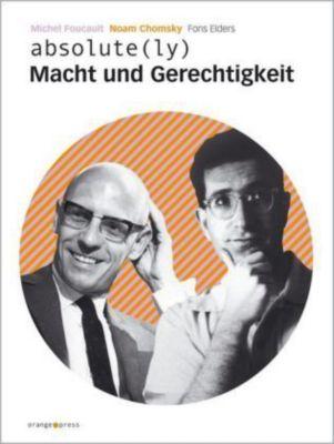 absolute(ly - Macht und Gerechtigkeit, Noam Chomsky, Michel Foucault, Fons Elders