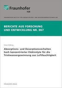 Absorptions- und Desorptionsverhalten hoch konzentrierter Elektrolyte für die Trinkwassergewinnung aus Luftfeuchtigkeit., Simon Kölking