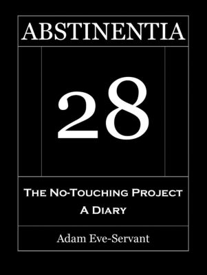 ABSTINENTIA 28 - The No-Touching Diary, Adam Eve-Servant